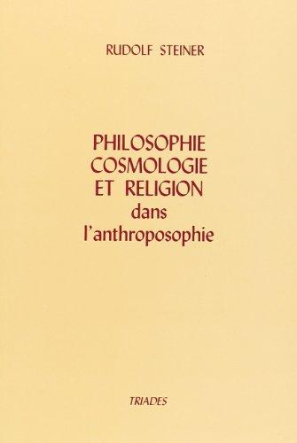 Philosophie, Cosmologie et religion dans l'anthroposophie: Cours franÿ§ais : dix confÿrences faites ÿ Dornach
