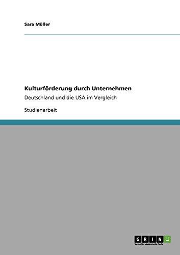 Kulturförderung durch Unternehmen: Deutschland und die USA im Vergleich