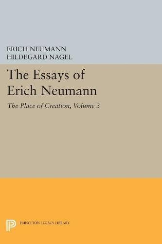 the-essays-of-erich-neumann-the-place-of-creation