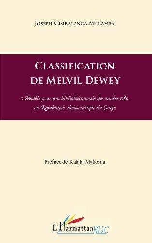 Classification de Melvil Dewey Modele pour une Biblioeconomie des Annees 1980 en Republique Democrat