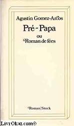 Pré-papa ou Roman de fées