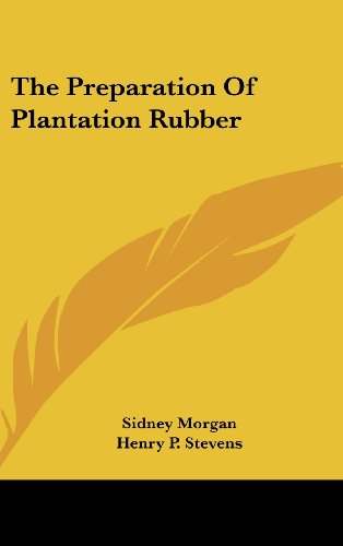 The Preparation of Plantation Rubber