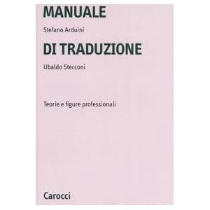 Manuale di traduzione. Teorie e figure professiona
