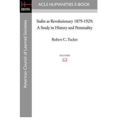 stalin-as-revolutionary-1879-1929-a-study-in-history-and-personality-acls-history-e-book-project-rep