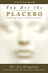 You Are the Placebo: How to Let Go of Excessive Stress, Anxiety and Worry and Raise Happy, Healthy, Resilient Families