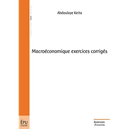Macroéconomique exercices corrigés (UNIVERSITAIRE)