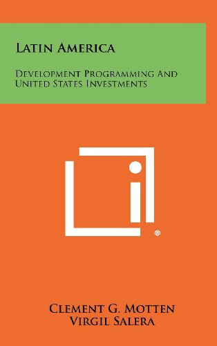 Latin America: Development Programming and United States Investments