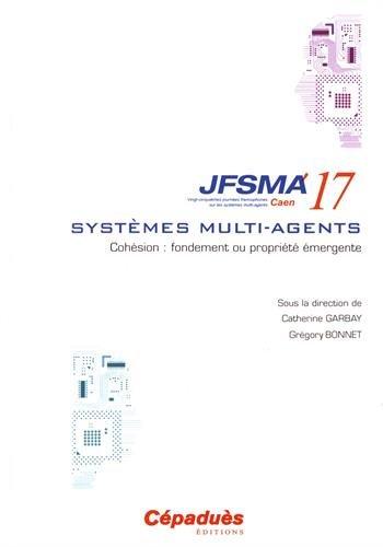 JFSMA 2017. Cohésion : fondement ou propriété émergente par Collectif