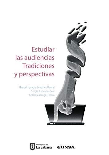ESTUDIAR LAS AUDIENCIAS (Comunicación) por SERGIO RONCALLO-DOW