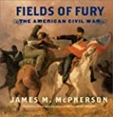 Fields of Fury - The American Civil War