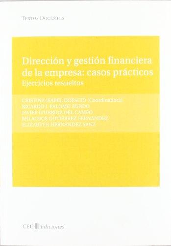 Dirección y gestión financiera de la empresa: Casos prácticos (Textos Docentes)