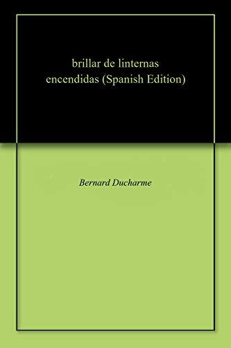 brillar de linternas encendidas eBook: Ducharme, Bernard : Amazon ...