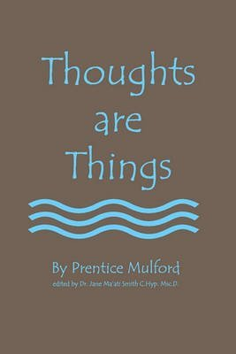 (Thoughts Are Things) By Mulford, Prentice (Author) paperback on (01 , 2008)
