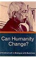 Can Humanity Change? - J. Krishnamurti