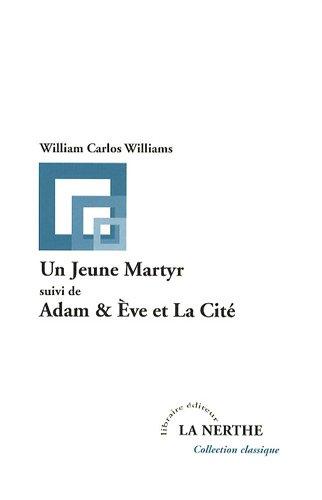 Un Jeune Martyr suivi de Adam & Eve et La Cité