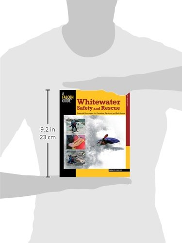 Whitewater Safety and Rescue: Essential Knowledge for Canoeists, Kayakers, and Raft Guides (Falcon Guides How to Paddle)