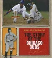 The Story of the Chicago Cubs (Baseball: The Great American Game) by MS Sara Gilbert (2011-07-06)