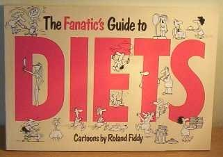 Fanatic's Guide to Diets by Roland Fiddy (1990-09-06)