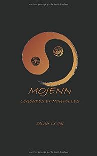 Mojenn : Légendes & Nouvelles par Olivier Le Gal