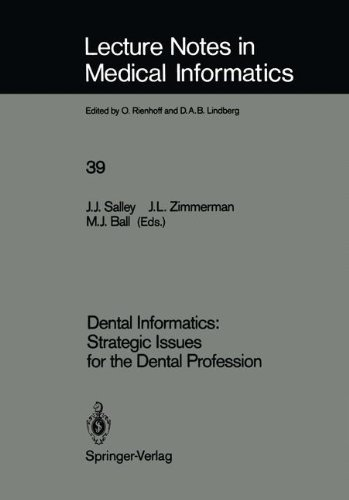Dental Informatics: Strategic Issues for the Dental Profession (Lecture Notes in Medical Informatics)