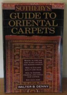 Sotheby's Guide to Oriental Carpets by Walter B. Denny (1994-11-01)
