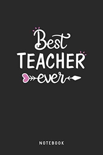 Best Teacher Ever Notebook: A5 Blanko Notizbuch und Taschenbuch für Freunde oder Familie • Ein lustiges Geschenk für jeden Lehrer
