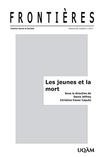 Frontières. Les jeunes et la mort (vol. 29, no. 1, 2017) (French ...