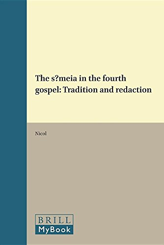 The Semeia in the fourth gospel: Tradition and redaction (Supplements to Novum Testamentum) par W Nicol