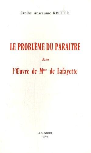 Le problme du paratre dans l'oeuvre de Mme de Lafayette