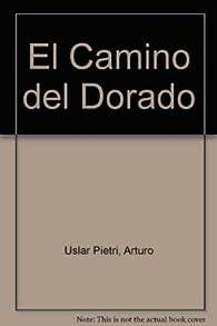 El Camino del Dorado par Arturo Uslar Pietri