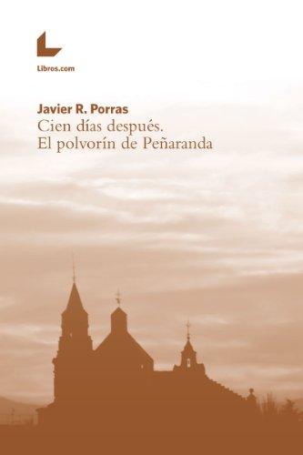 Cien días después. El polvorín de Peñaranda por Javier R. Porras