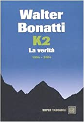 K2. La verità. 1954-2004