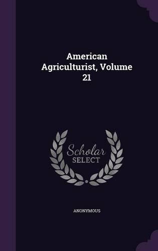 American Agriculturist, Volume 21