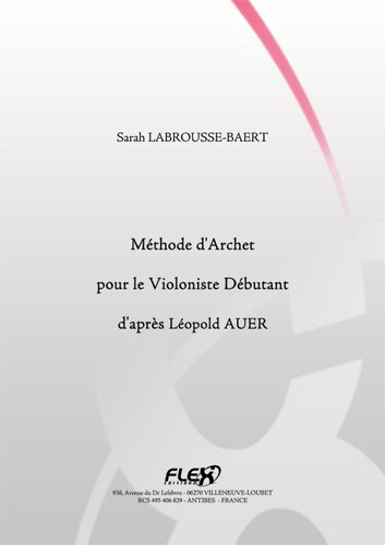 FLEX EDITIONS LABROUSSE-BAERT S. - METHOD FOR VIOLIN BEGINNERS - INSPIRED BY LEOPOLD AUER - SOLO VIOLIN Educational books Violin