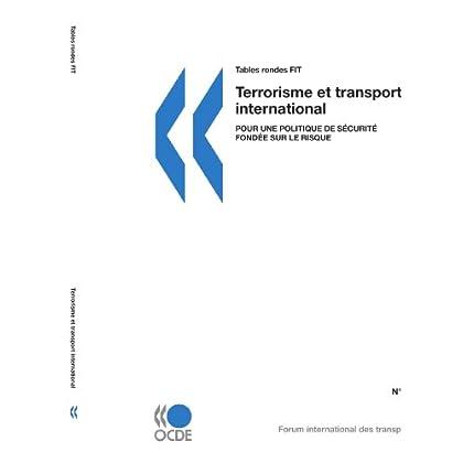Terrorisme et transport international : Pour une politique de sécurité fondée sur le risque Table ronde 144