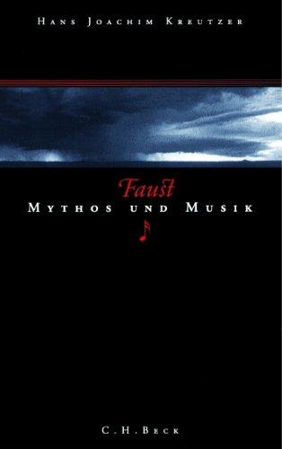 Faust: Mythos und Musik