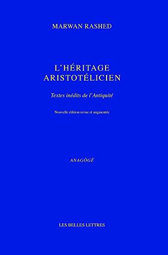L' Héritage aristotélicien: Textes inédits de l'Antiquité