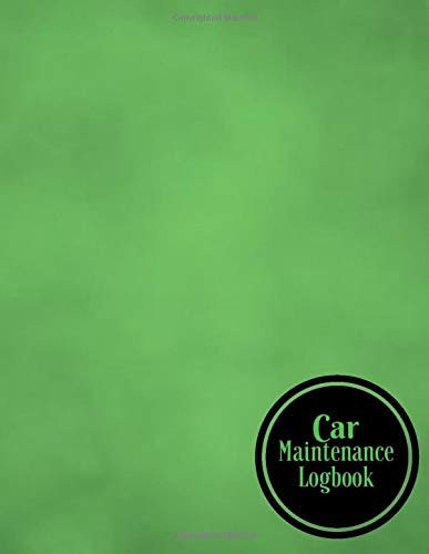 Car Maintenance Logbook: Car Maintenance and Safety Routine Inspection Record Log Book Journal For All Your Automobile and Vehicle Check, Repair & Gas ... 120 pages. (Vehicle maintenance logs, Band 2) -