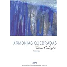 ARMONÍAS QUEBRADAS. TRAVER CALZADA. PINTURAS (Catàlegs)