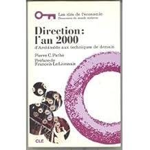 Direction l'an 2000 : D'Archimède aux techniques de demain. Pierre C. Pathé