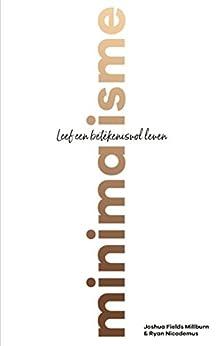 Minimalisme van [Fields Millburn, Joshua, Nicodemus, Ryan]
