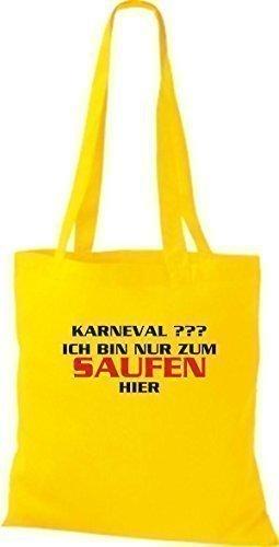 ShirtInStyle Stoffbeutel Karneval KARNEVAL ??? ICH BIN NUR ZUM SAUFEN HIER, Kostüme verkleiden, viele Farben gelb