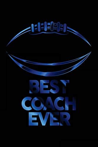 Best Coach Ever: Football Notebook For Coaches Gift V7 (Football Books for Kids) por Dartan Creations