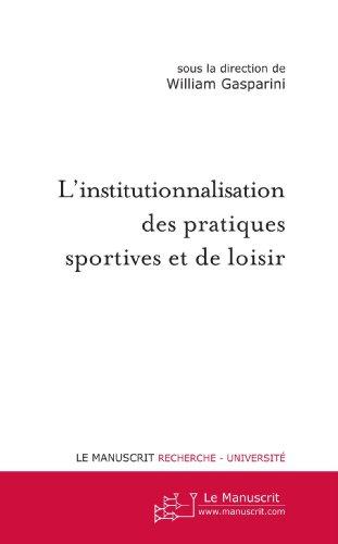 L'institutionnalisation des pratiques sportives et de loisir par William Gasparini