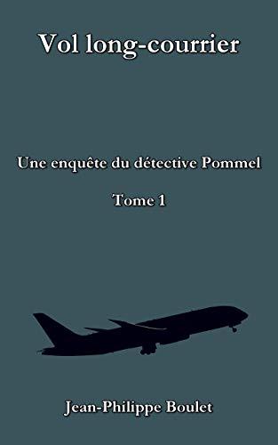 Couverture du livre Vol long-courrier: Une enquête du détective Pommel (Jean-Étienne Pommel t. 1)