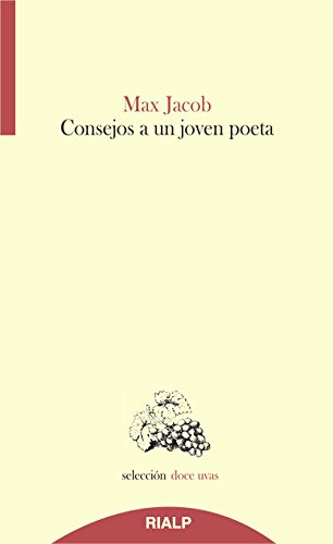 Consejos A Un Joven Poeta (Doce uvas)