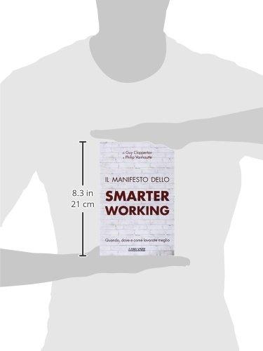 Il manifesto dello smarter working. Quando, dove e...