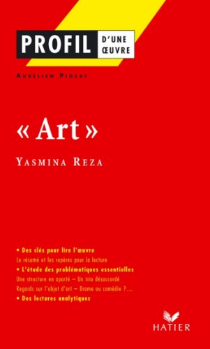 Profil - Reza (Yasmina) : Art : Analyse littéraire de l'oeuvre (Profil d'une Oeuvre t. 286) par Yasmina Reza