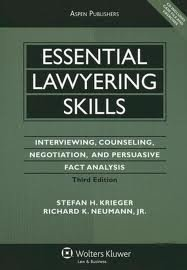 Essential Lawyering Skills: Interviewing. Counseling. Negotiation. and Persuasive Fact Analysis 3th (third) edition