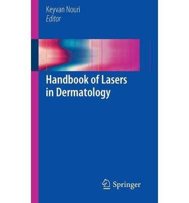 [(Handbook of Lasers in Dermatology)] [ Edited by Keyvan Nouri ] [October, 2014]